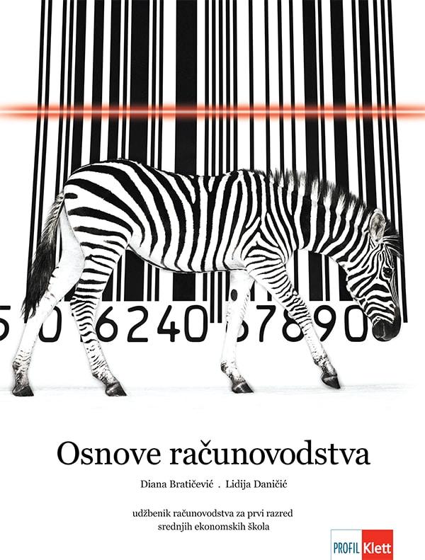 OSNOVE RAČUNOVODSTVA: udžbenik računovodstva za 1. razred srednjih ekonomskih škola  autora Diana Bratičević, Lidija Daničić