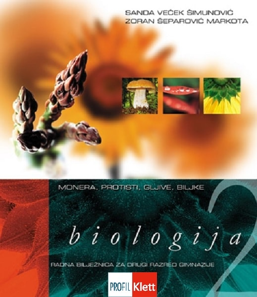 biologija 2 - monera, protisti, gljive, biljke : radna bilježnica iz biologije  za drugi razred gimnazije autora Zoran Šeparović Markota, Sanda Veček Šimunović