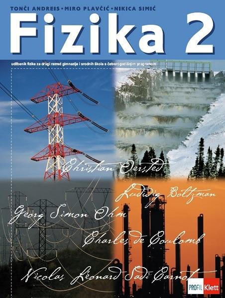 FIZIKA 2 : udžbenik za 2. razred gimnazije i srodnih škola s četverogodišnjim programom (inačica B) autora Tonči Andreis, Miro Plavčić, Nikica Simić