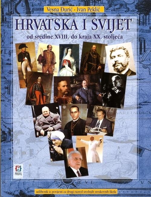 HRVATSKA I SVIJET : od SREDINE XVIII. do kraja XX. stoljeća : udžbenik povijesti