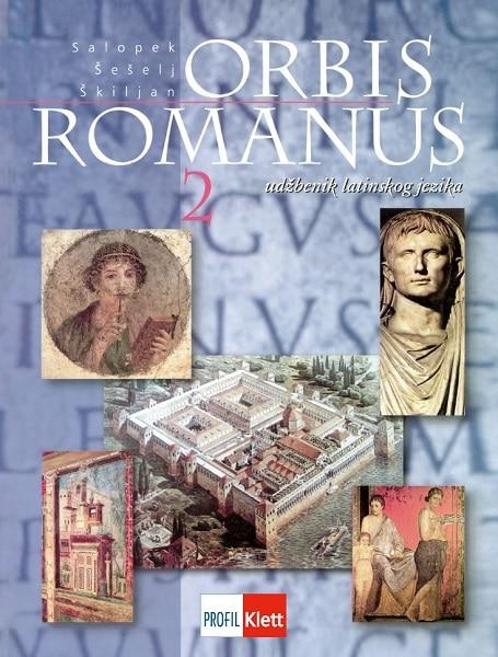 ORBIS ROMANUS 2 : za 2. razred klasične gimnazije (nastavak učenja) autora Damir Salopek, Zlatko Šešelj, Dubravko Škiljan
