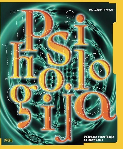PSIHOLOGIJA : udžbenik psihologije za gimnazije autora Denis Bratko