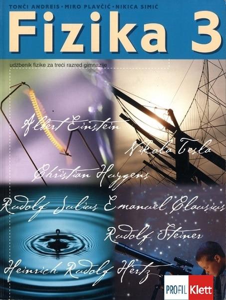 FIZIKA 3 : udžbenik iz fizike za 3. razred gimnazije autora Tonči Andreis, Miro Plavčić, Nikica Simić