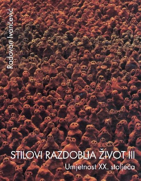 STILOVI RAZDOBLJA ŽIVOT 3 : umjetnost i vizualna kultura 20. stoljeća : udžbenik za 4. razred gimnazije autora Radovan Ivančević