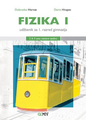 FIZIKA 1 : udžbenik za 1. razred gimnazija (2 ili 3 sata nastave tjedno) autora Dubravko Horvat,Dario Hrupec