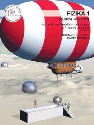 FIZIKA  1, POJMOVI I KONCEPTI : udžbenik s multimedijskim sadržajem   (B - inačica) za 1. razred gimnazija (B - inačica) autora Dubravko Horvat, Dario Hrupec