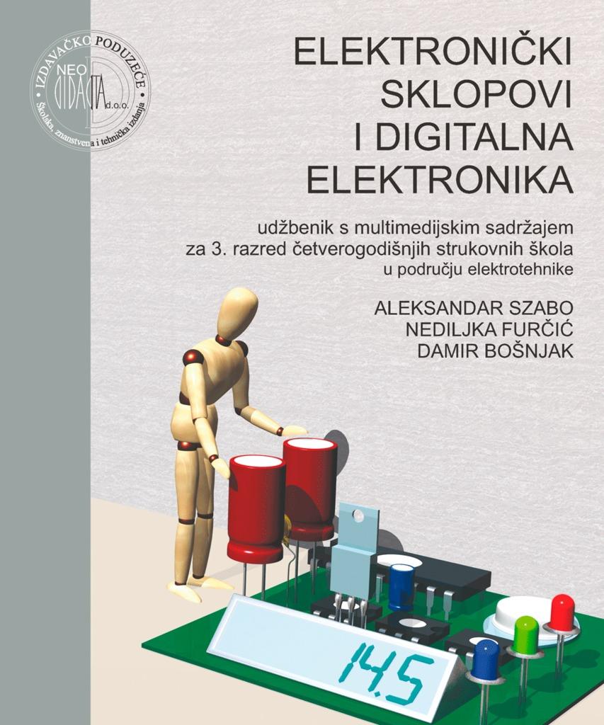 ELEKTRONIČKI SKLOPOVI I DIGITALNA ELEKTRONIKA : udžbenik s multimedijskim sadržajem za