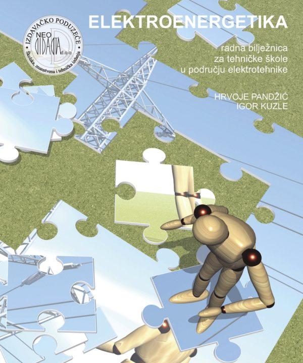 elektroenergetika : radna bilježnica za 2. razred trogodišnjih strukovnih škola u području elektrotehnike autora Igor Kuzle, Hrvoje Pandžić