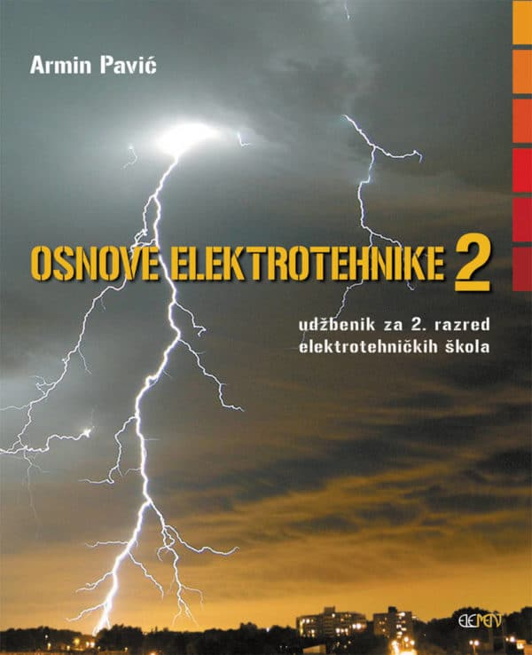 OSNOVE ELEKTROTEHNIKE 2 : udžbenik za 2. razred ELEKTROTEHNIČKIH škola autora Armin Pavić