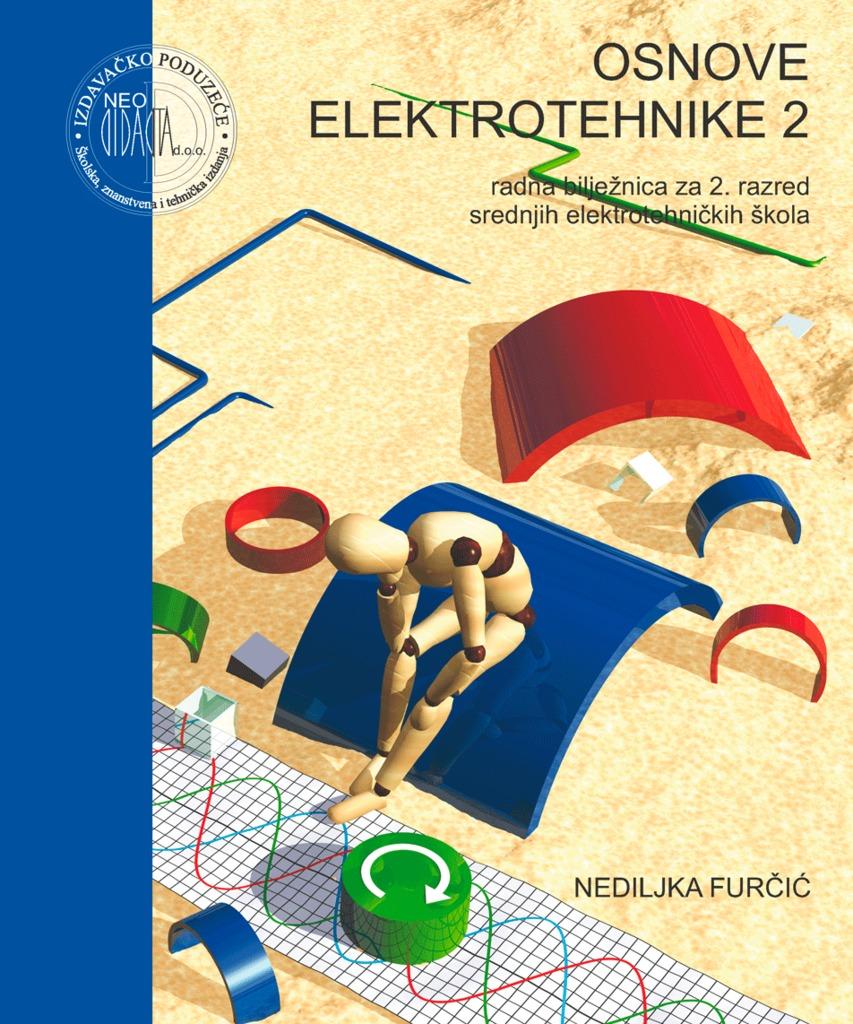osnove elektrotehnike 2: radna bilježnica za 2. razred srednjih ELEKTROTEHNIČKIH škola autora Nediljka Furčić
