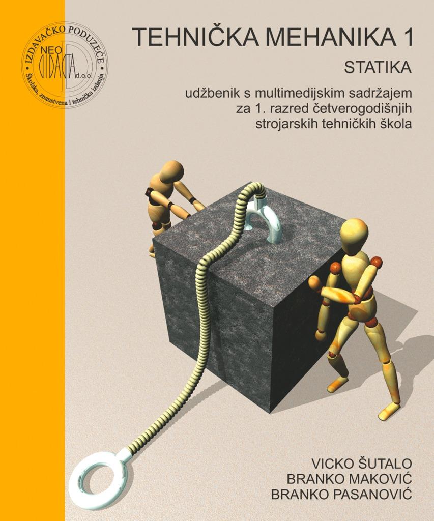 TEHNIČKA MEHANIKA 1 - STATIKA : udžbenik