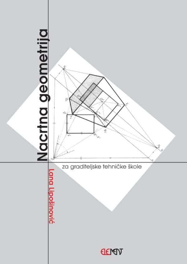 NACRTNA GEOMETRIJA : udžbenik za graditeljske tehničke škole autora Lana Lipošinović
