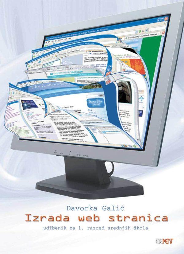 IZRADA WEB STRANICA : udžbenik za 1. razred srednjih škola autora Davorka Galić