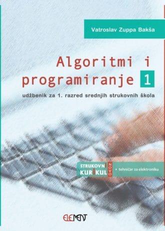ALGORITMI I PROGRAMIRANJE 2 : udžbenik za 2. razred srednjih strukovnih škola autora Vatroslav Zuppa Bakša