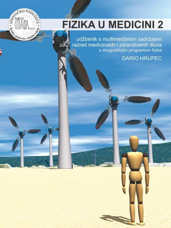 FIZIKA U MEDICINI 2 : udžbenik s multimedijskim sadržajem za 2. razred medicinskih i zdravstvenih škola s dvogodišnjim programom fizike autora Dario Hrupec