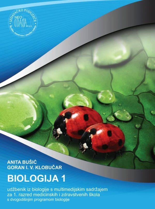 BIOLOGIJA 1 : udžbenik iz biologije s multimedijskim sadržajem za  1. razred medicinskih i zdravstvenih škola s dvogodišnjim programom biologije autora Anita Bušić, Goran I. V. Klobučar