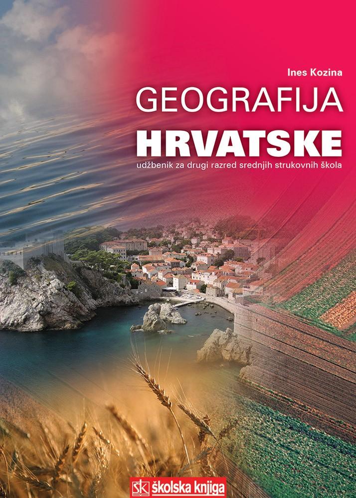 GEOGRAFIJA HRVATSKE : udžbenik za 2. razred srednjih strukovnih škola autora Ines Kozina