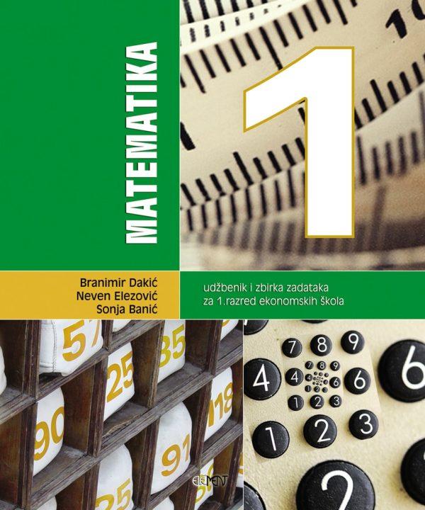 MATEMATIKA 1 : udžbenik i zbirka zadataka za 1. razred ekonomskih škola