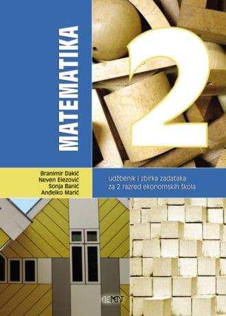 MATEMATIKA 2 : udžbenik i zbirka zadataka za 2. razred EKONOMSKIH škola
