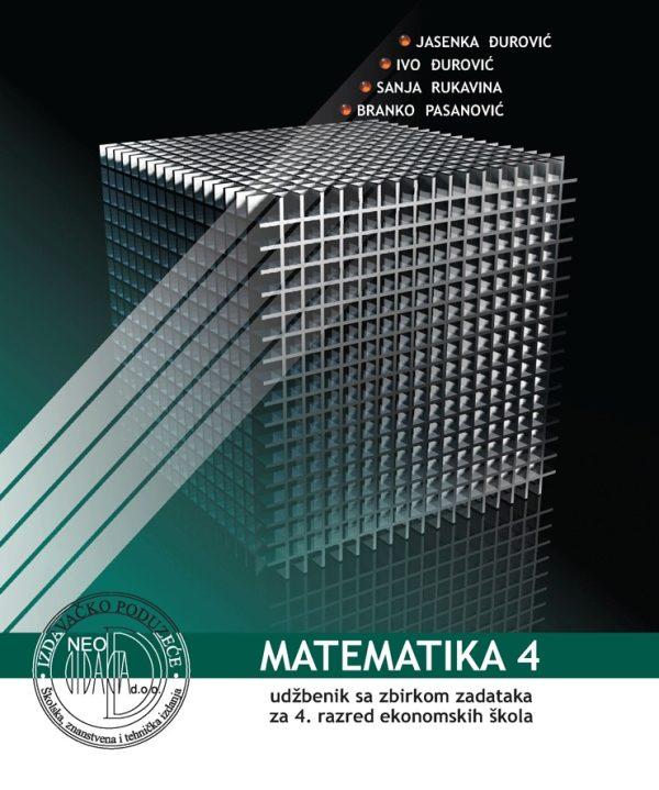 MATEMATIKA 4 : udžbenik sa zbirkom zadataka za 4. razred EKONOMSKIH škola autora Ivo Đurović, Jasenka Đurović, Branko Pasanović, Sanja Rukavina