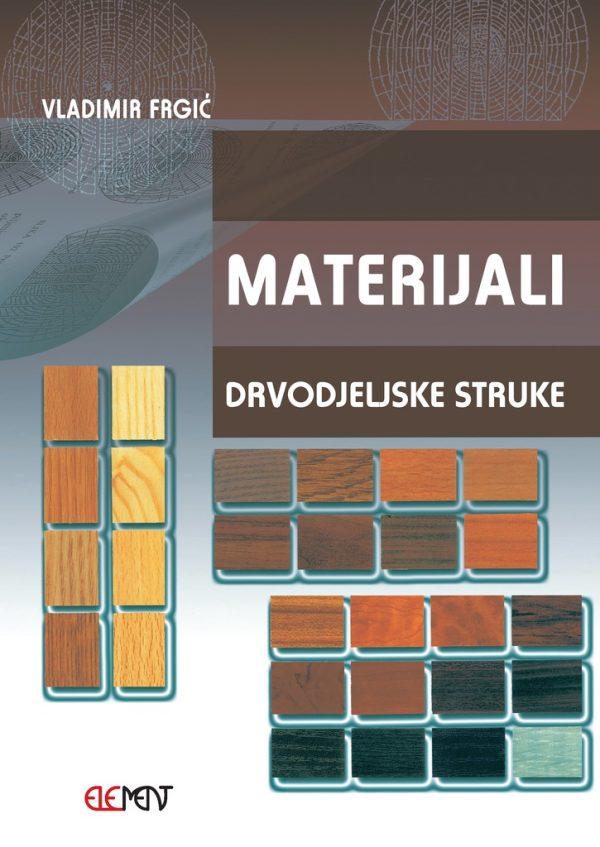 MATERIJALI : udžbenik za 1. i 2. razred DRVODJELJSKE škole autora Vladimir Frgić