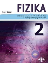 FIZIKA 2 : udžbenik za 2. razred srednjih strukovnih škola s četverogodišnjim programom fizike autora Jakov Labor