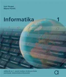 INFORMATIKA 1 : udžbenik za EKONOMISTE autora Ivan Strugar, Biljana Pavelić