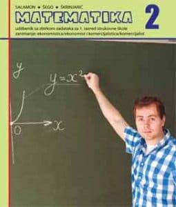 MATEMATIKA 2 : udžbenik za EKONOMISTE i komercijaliste autora Đurđica Salamon Padjen, Boško Šego, Tihana Škrinjarić