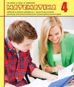 MATEMATIKA 4 : udžbenik za ekonomiste i komercijaliste autora Đurđica Salamon Padjen, Boško Šego, Tihana Škrinjarić