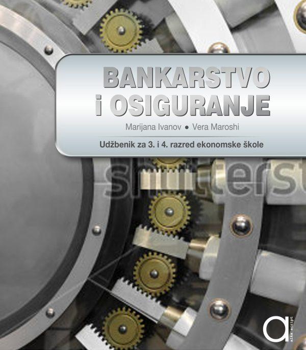 BANKARSTVO I OSIGURANJE 3 : udžbenik za 3. i 4. razred EKONOMSKE škole autora Marijana Ivanov, Vera Maroshi