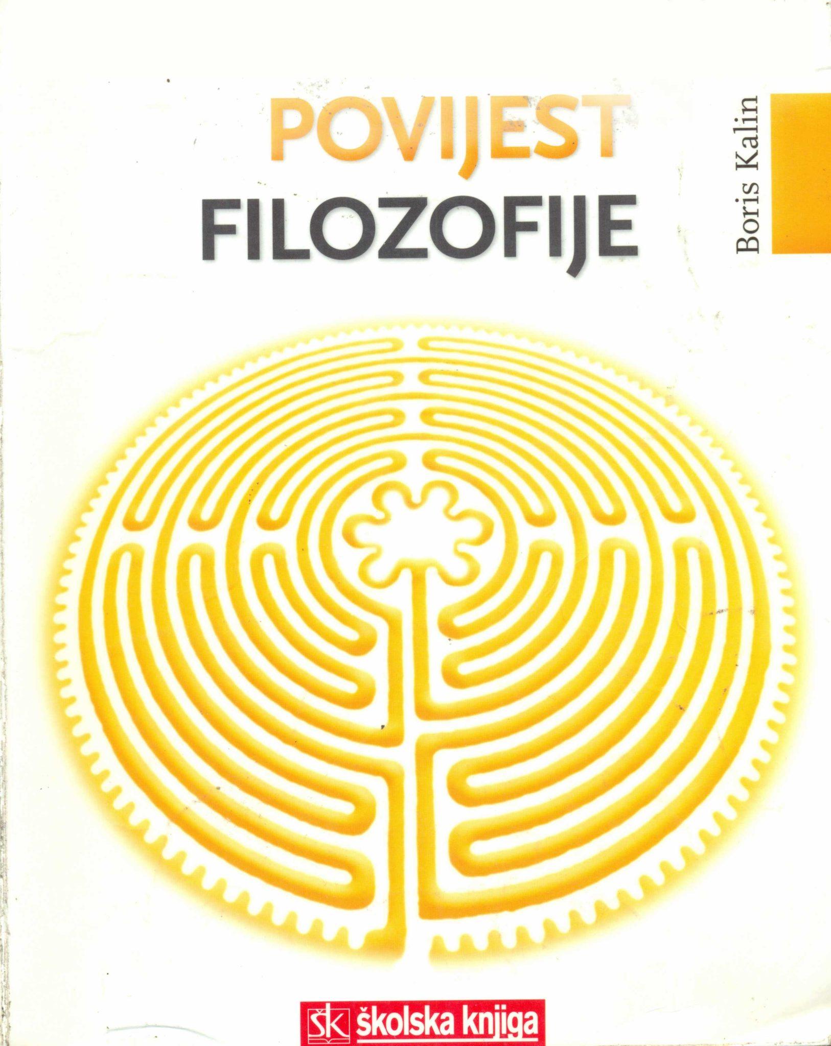 POVIJEST FILOZOFIJE S ODABRANIM TEKSTOVIMA FILOZOFA: udžbenik iz filozofije za 4. razred općih, klasičnih i jezičnih gimnazija autora Boris Kalin