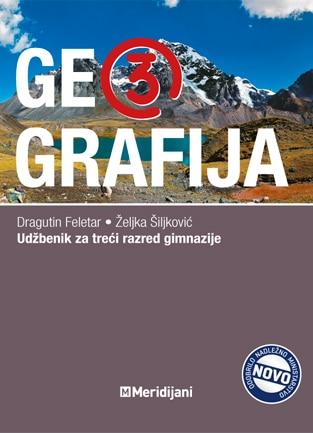 GEOGRAFIJA 3 : udžbenik iz geografije za III. razred gimnazije