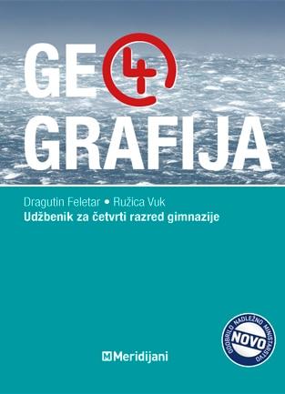 GEOGRAFIJA 4 : udžbenik iz geografije za IV. razred gimnazije autora Dragutin Feletar, Ružica Vuk