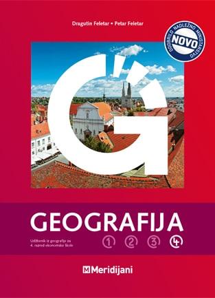 GEOGRAFIJA 4 : udžbenik iz geografije za IV. razred ekonomske škole autora Dragutin Feletar, Petar Feletar