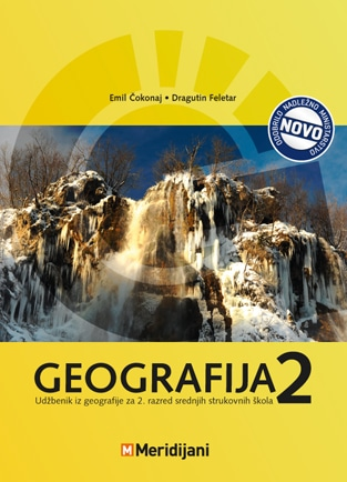 GEOGRAFIJA 2 : udžbenik iz geografije za II. razred srednjih strukovnih škola autora Emil Čokonaj, Dragutin Feletar