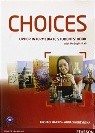 CHOICES UPPER-INTERMEDIATE : udžbenik engleskog jezika za  3. i 4. razred gimnazija, prvi strani jezik autora Michael Harris, Anna Sikorzynska