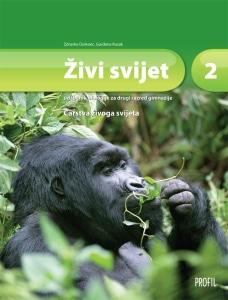ŽIVI SVIJET 2 :CARSTVA ŽIVOG SVIJETA udžbenik biologije za drugi razred gimnazije