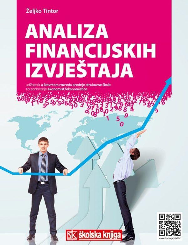 ANALIZA FINANCIJSKIH IZVJEŠTAJA : udžbenik u četvrtom razredu srednje škole za zanimanje ekonomist/ekonomistica autora Željko Tintor