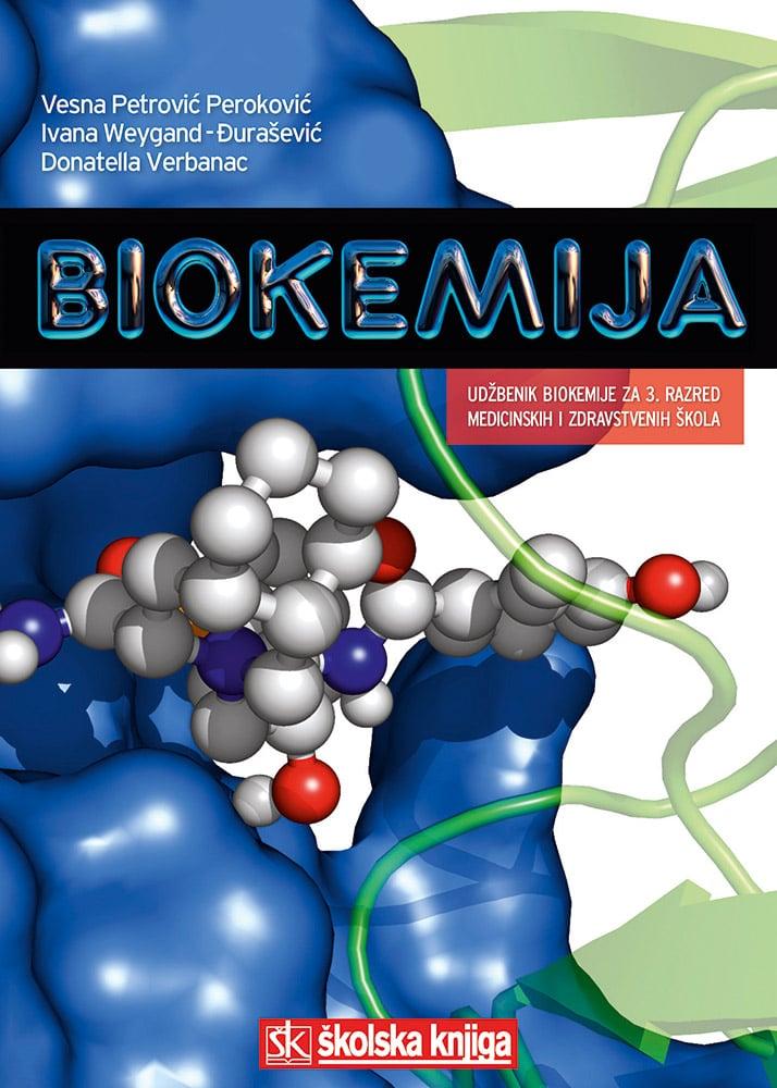 BIOKEMIJA : udžbenik biokemije u trećem razredu srednje medicinske škole autora Ivana Weygand Đurašević, Vesna Petrović-Peroković, Donatella Verbanac