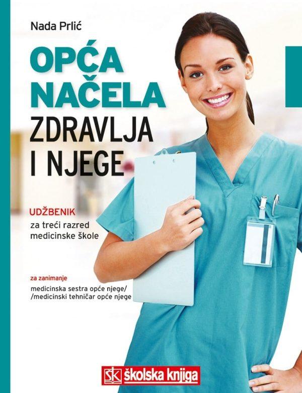 OPĆA NAČELA ZDRAVLJA I NJEGE : udžbenik za 3. razred srednje medicinske škole za zanimanje medicinska sestra opće njege/medic autora Nada Prlić