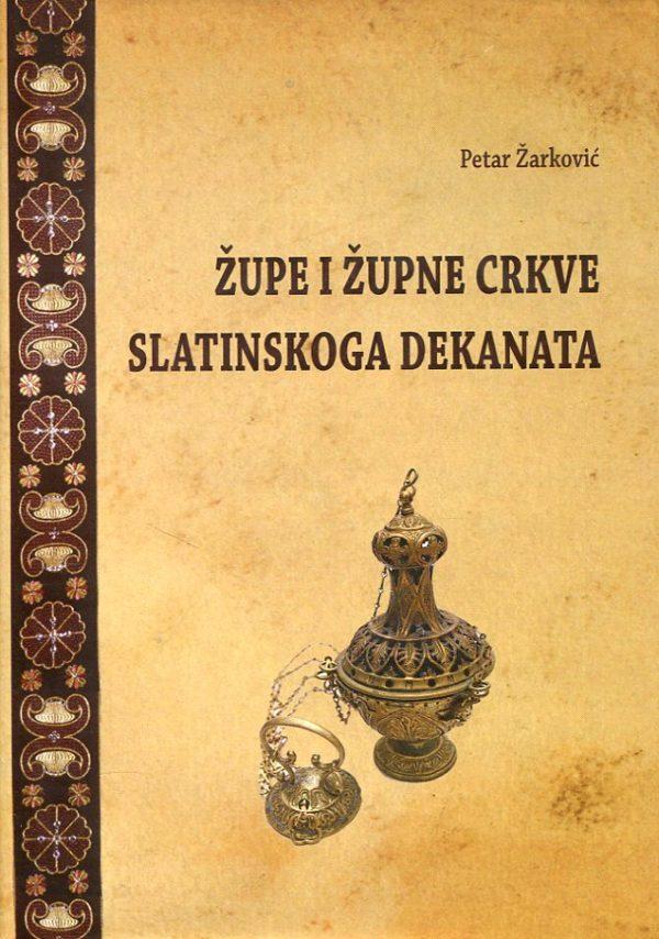 Župe i Župne crkve Slatinskog dekanata Petar Žarković