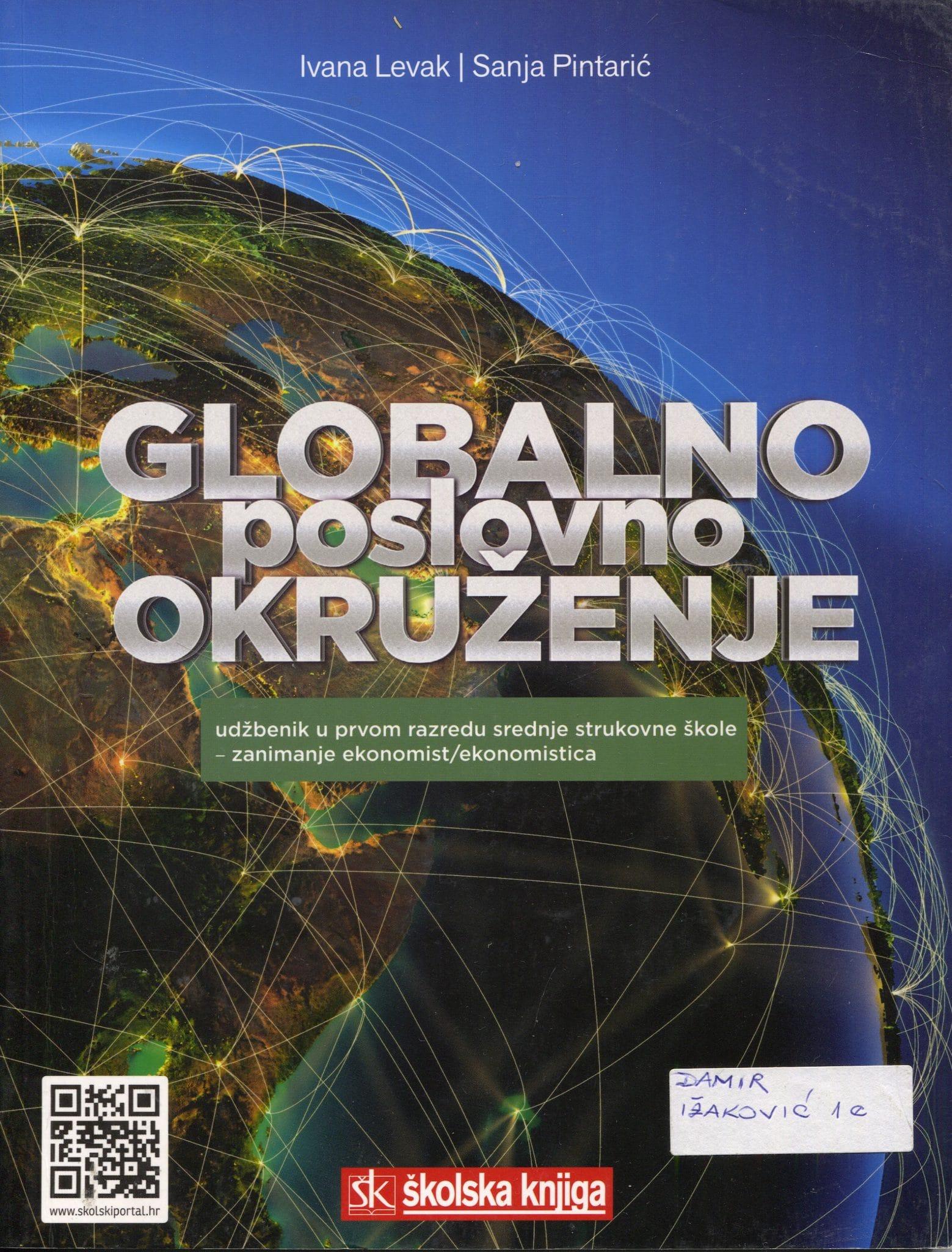 Globalno poslovno okruženje: udžbenik - u prvom razredu srednje strukovne škole - zanimanje ekonomist/ekonomistica - Ivana Levak, Sanja Pintarić