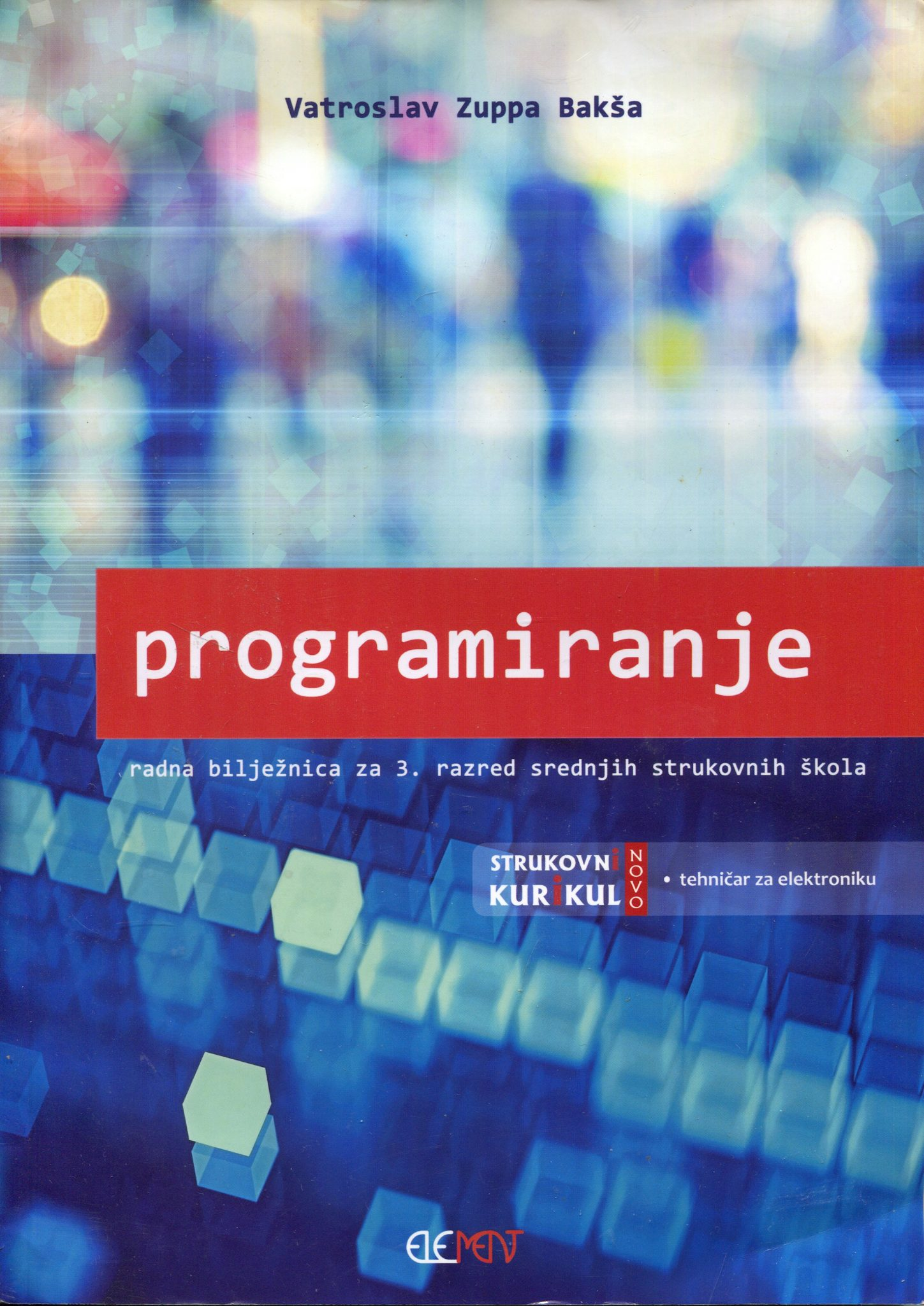 Programiranje, radna bilježnica za 3. razred srednjih strukovnih škola autora Vatroslav Zuppa Bakša