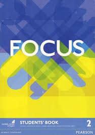 FOCUS 2 : udžbenik engleskog jezika za 1. razred gimnazija i srednjih škola  prvi strani jezik; za 1. ili 1. i 2. razred četvrtogodišnjih škola, prvi ili drugi strani jezik; za 1. ili 1. i 2. razred petogodišnjih strukovnih škola, prvi strani jezik; za 1. ili 1 i 2. razred u onim školama koje imaju mogućnost učenja engleskog jezika kao drugog stranog jezika kao nastavljači autora Sue Kay, Vaughan Jones, Daniel Brayshaw, Bartosz Michalowski