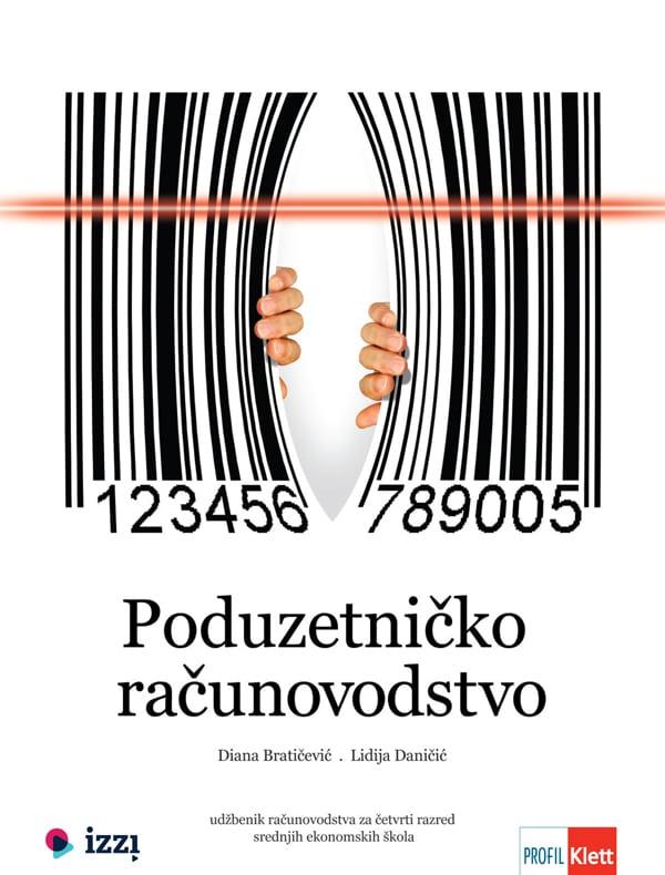 PODUZETNIČKO RAČUNOVODSTVO : udžbenik za 4. razred srednjih ekonomskih škola autora Diana Bratičević, Lidija Daničić