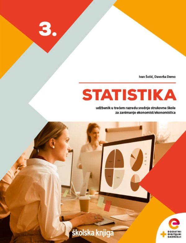 STATISTIKA  : udžbenik s dodatnim digitalnim sadržajima u trećem razredu srednje strukovne škole za zanimanje ekonomist/ekonomistica autora Ivan Šošić, Davorka Demo