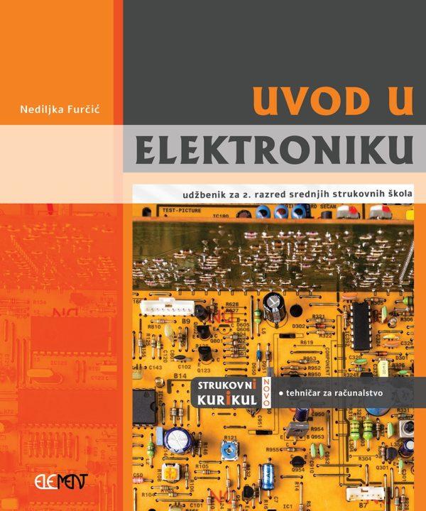 UVOD U ELEKTRONIKU : udžbenik za 2. razred srednjih strukovnih škola autora Nediljka Furčić