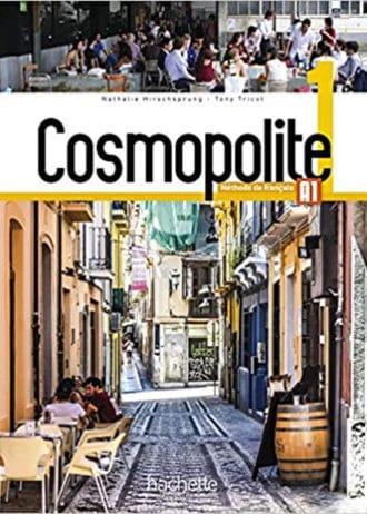 COSMOPOLITE 1 : udžbenik za francuski jezik,  1. razred gimnazija (nastavljači) i 1. i 2. razred (početnci) autora Nathalie Hirschsprung, Tony Tricot
