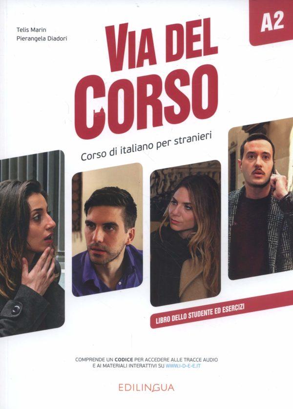 VIA DEL CORSO A2 : libro dello studente ed esercizi autora Tellis Marin, Pierangela Diadori