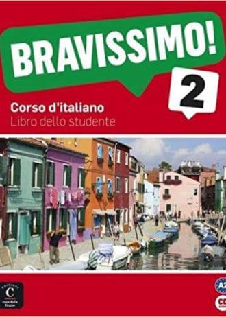 BRAVISSIMO! 2 : udžbenik za talijanski jezik, - 2. i/ili 3. razred gimnazija, prvi i drugi strani jezik (početno i napredno učenje) - Marilisa Birello, Albert Vilagrasa, Valentina Nanetti, Ludovica Colussi
